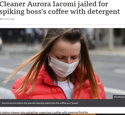 31-годишната румънка Аврора Якоми е осъдена на 10 месеца затвор, защото сипала дезинфектант в кафето на шефката си - българка. Факсимиле: BBC
