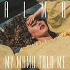 """ALMA – непокорна в новия си проект """"My mama told me"""" (""""Мама ми каза"""")"""